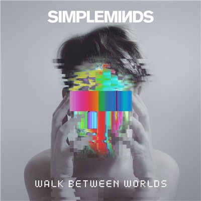 Simple Minds - Walk Between Worlds [Deluxe Edition] (2018) Lossless
