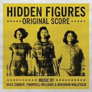 Hans Zimmer, Pharrell Williams, Benjamin Wallfisch – Hidden Figures (Original Score) (2017)