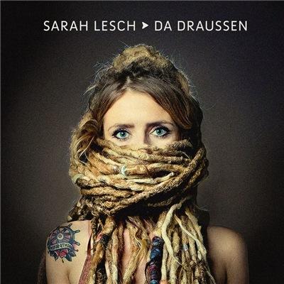 Sarah Lesch - Da Draussen (2017)