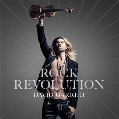 David Garrett - Rock Revolution [Deluxe Edition] (2017) Lossless