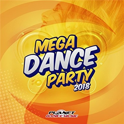 VA - Mega Dance Party 2018 (2017)