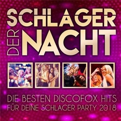 VA - Hitmix der Nacht - Die besten Discofox Hits für deine Schlager Party 2018 (2018)