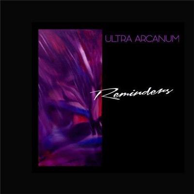 Ultra Arcanum - Reminders (2017)