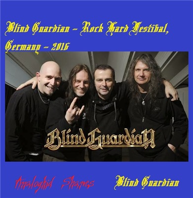 Blind Guardian - Rock Hard Festival, Germany (2016)