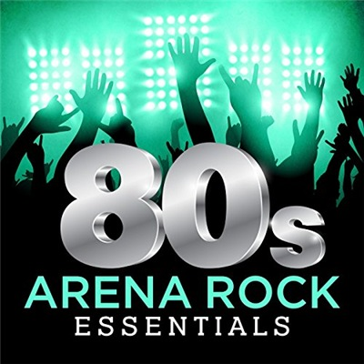 VA - 80s Arena Rock Essentials (2017)