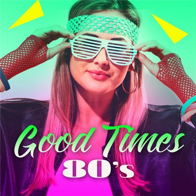 VA - Good Times 80s (2017)