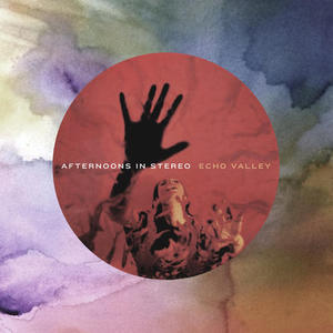 Afternoons In Stereo - Echo Valley (2016)