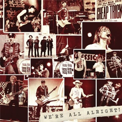 Cheap Trick - We're All Alright! [Deluxe Edition] (2017)