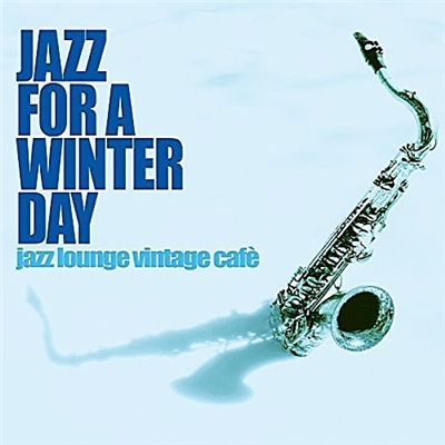 VA - Jazz For A Winter Day (2017)