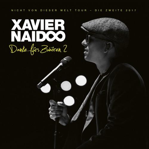 Xavier Naidoo - Danke fürs Zuhören 2: Nicht von dieser Welt Tour Die Zweite (2019)