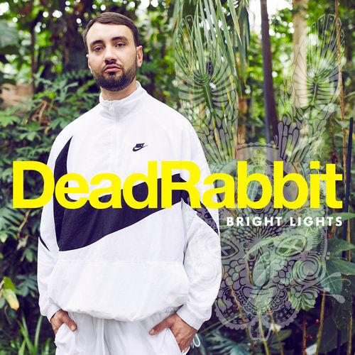 Dead Rabbit - Bright Lights (2018)