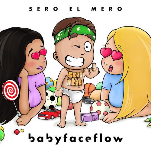 Sero El Mero - BabyFaceFlow (2019)