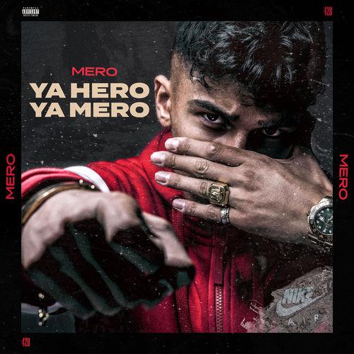 Mero - Ya Hero Ya Mero (2019)