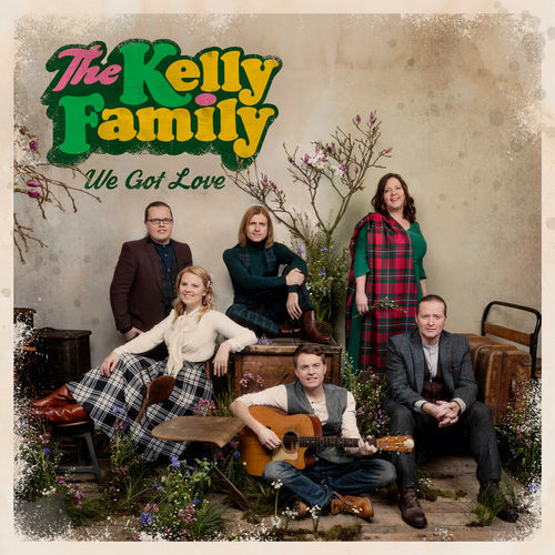 The Kelly Family - We Got Love (Deluxe Edition) (2017)