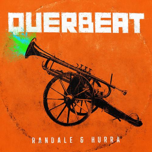 Querbeat - Randale & Hurra (2018)
