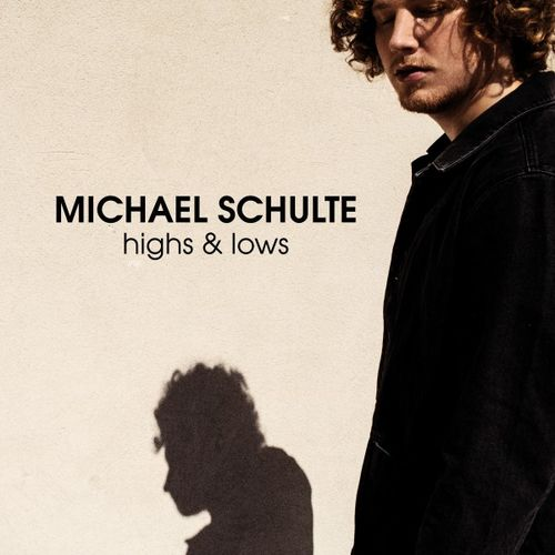 Michael Schulte - Highs & Lows (2019)
