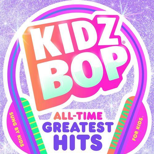 Kidz Bop Kids - KIDZ BOP All-Time Greatest Hits (2021)