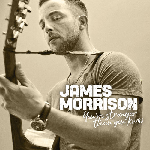 James Morrison - You're Stronger Than You Know (2019)