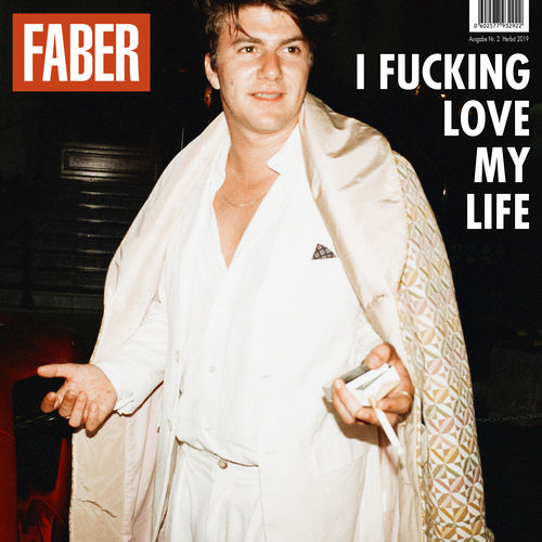 Faber - I Fucking Love My Life (2019)