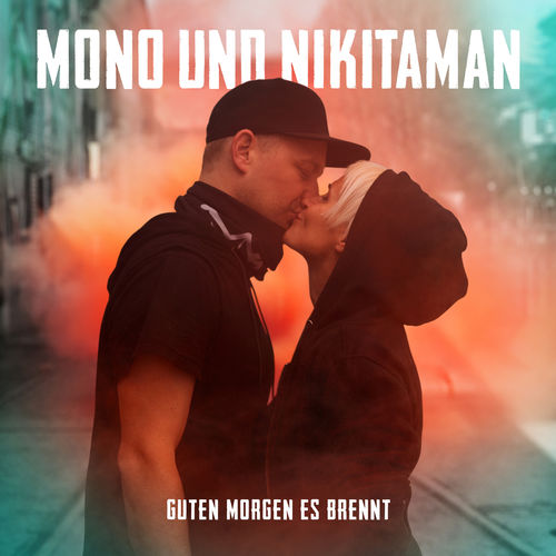 Mono Nikitaman Guten Morgen Es Brennt 2018
