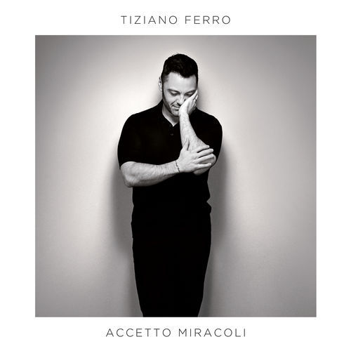 Tiziano Ferro - Accetto Miracoli (2019)