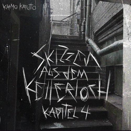 Karmo Kaputto - Skizzen aus dem Kellerloch - Kapitel 4 (2021)