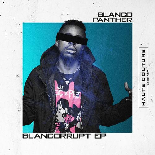 Blanco Panther - BLANCORRUPT EP (2019)