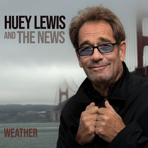 Huey Lewis and The News - Weather (2020)