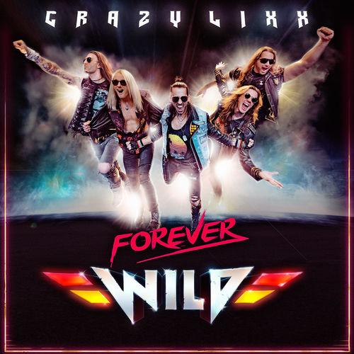 Crazy Lixx - Forever Wild (2019)