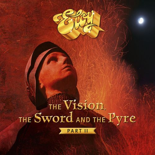 Eloy - The Vision, the Sword and the Pyre, Pt. 2 (2019)