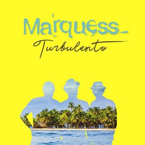 Marquess - Turbulento (2020)