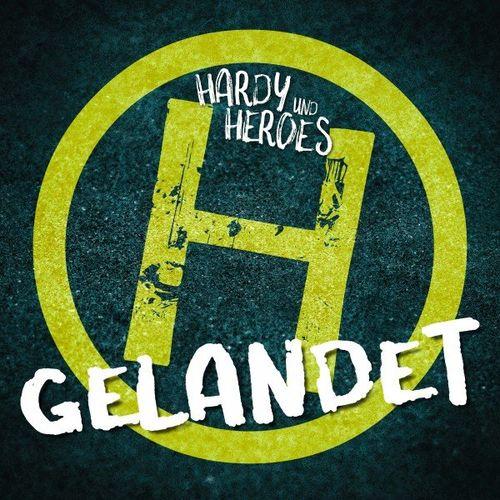 Hardy und Heroes - Gelandet (2021)