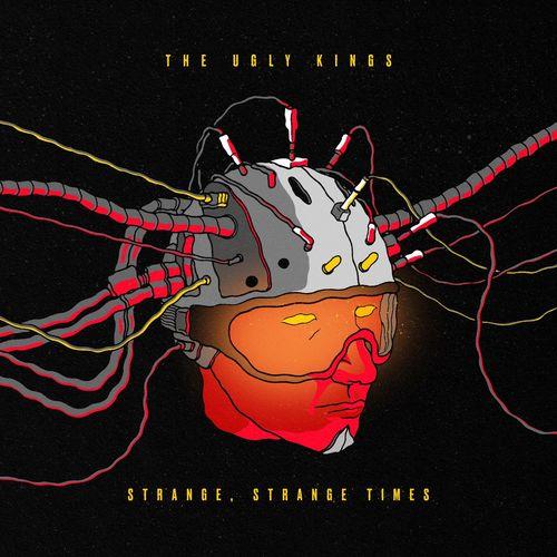 The Ugly Kings - Strange, Strange Times (2021)