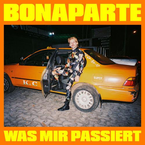 Bonaparte - Was Mir Passiert (2019)