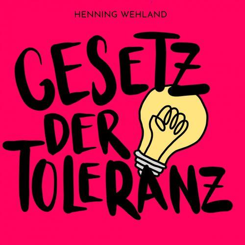 Henning Wehland - Gesetz der Toleranz (2019)
