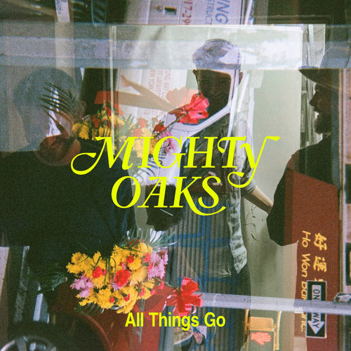 Mighty Oaks - All Things Go (2020)