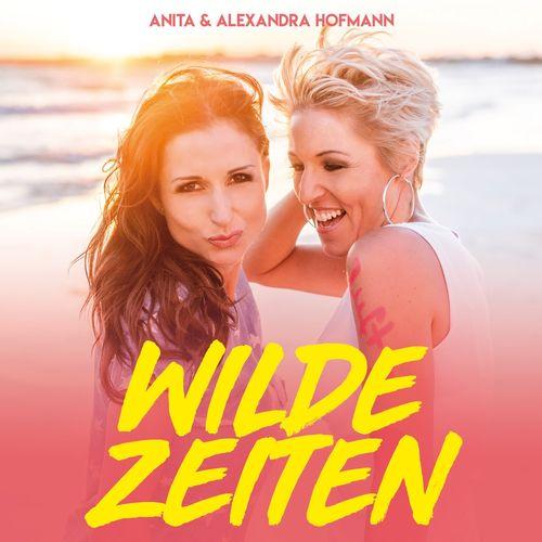 Anita & Alexandra Hofmann - Wilde Zeiten (2020)