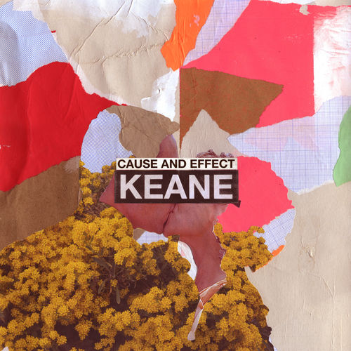 Keane - Cause And Effect (Deluxe Edition) (2019)