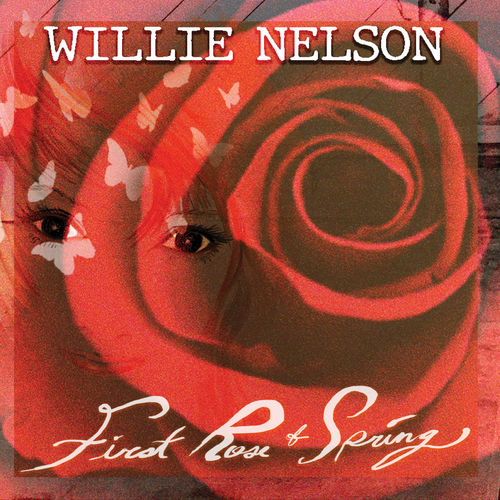 Willie Nelson - First Rose of Spring (2020)