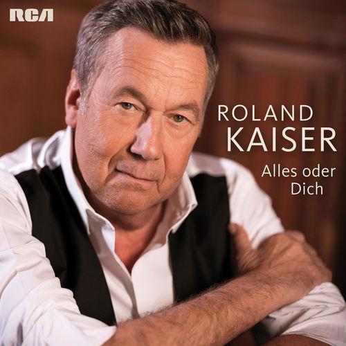 Roland Kaiser - Alles oder Dich (2019)