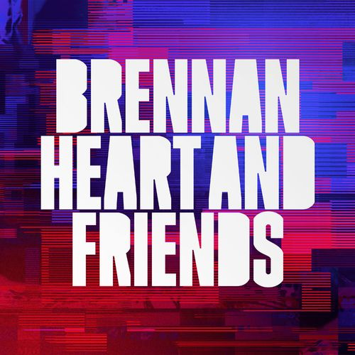 Brennan Heart - Brennan Heart & Friends (2020)
