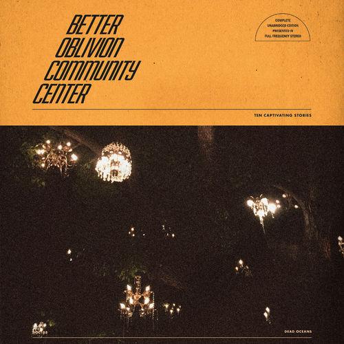 Better Oblivion Community Center - Better Oblivion Community Center (2019)