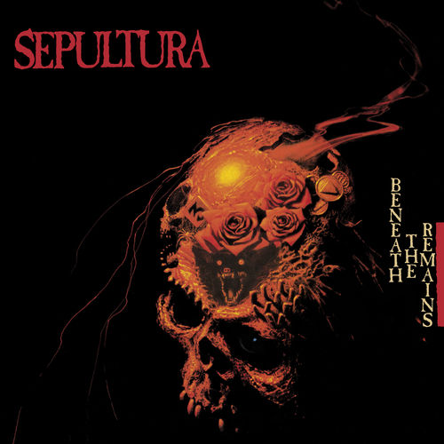 Sepultura - Beneath The Remains (Deluxe Edition) (2020)