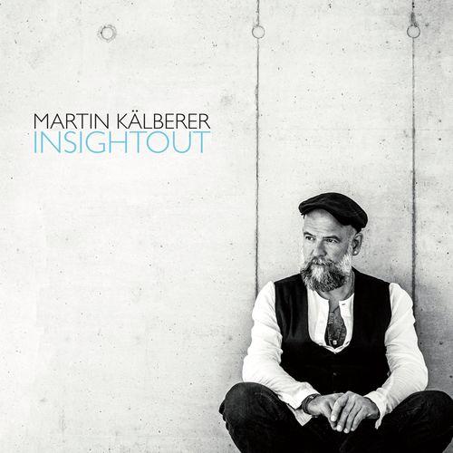 MARTIN KäLBERER - InSightOut (2021)