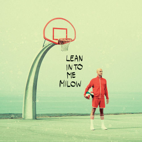 Milow - Lean Into Me (2019)