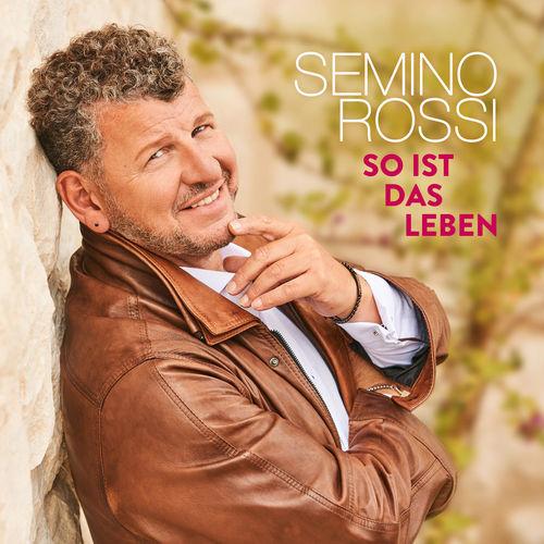 Semino Rossi - So Ist Das Leben (2019)
