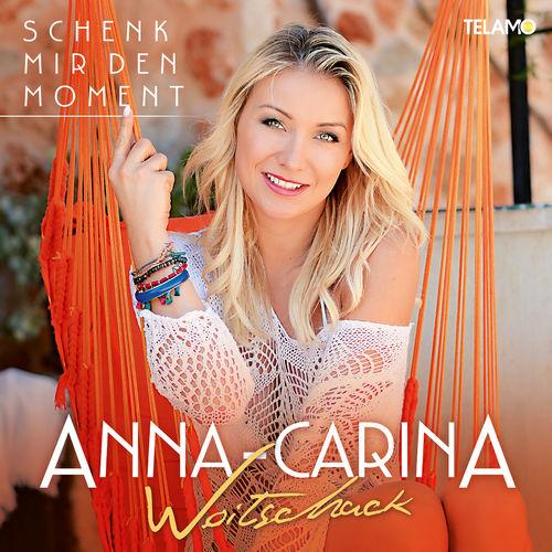 Anna-Carina Woitschack - Schenk Mir Den Moment (2019)