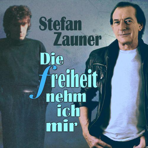 Stefan Zauner - Die Freiheit nehm ich mir (2020)