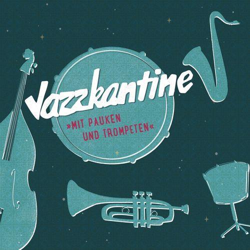 Jazzkantine - Mit Pauken und Trompeten (2019)