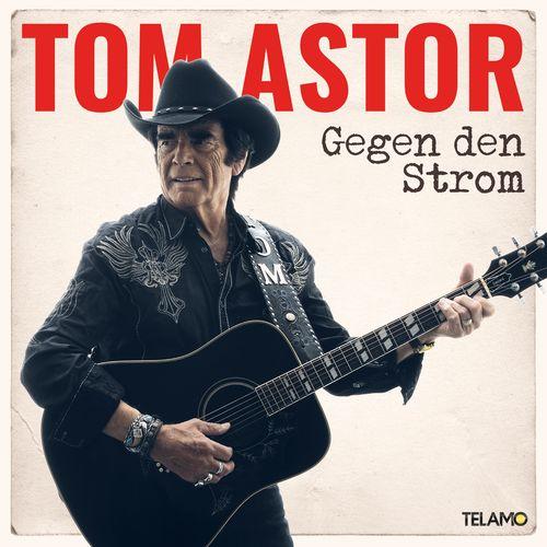 Tom Astor - Gegen den Strom (2018)